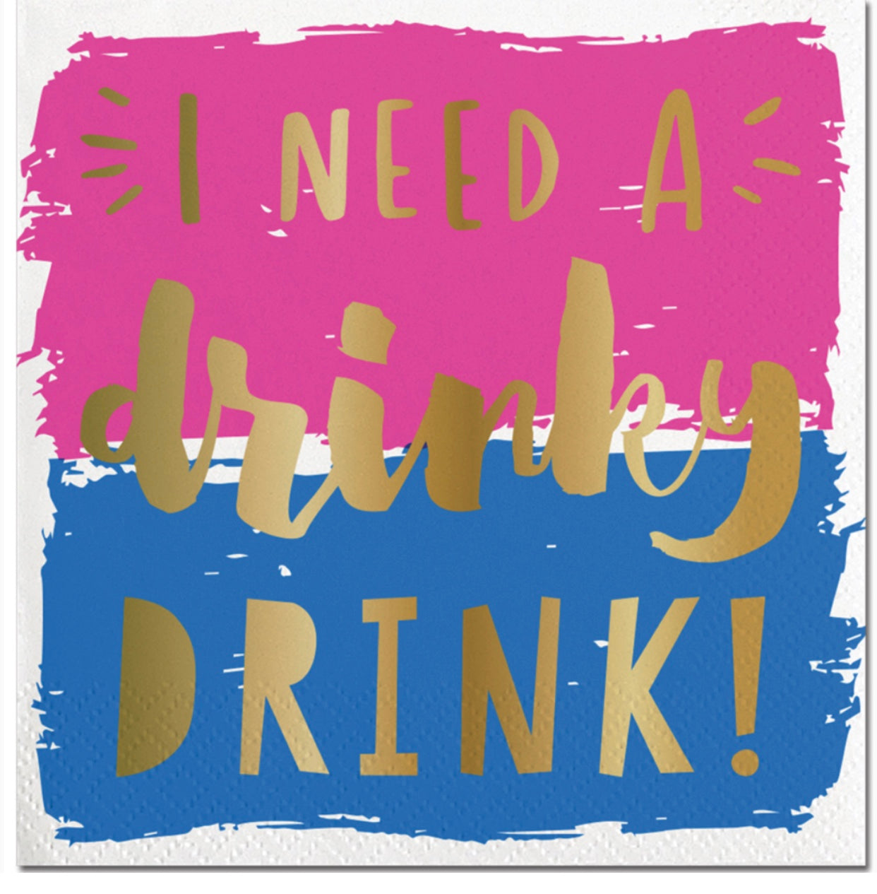 I Need A Drinky Drink Napkins