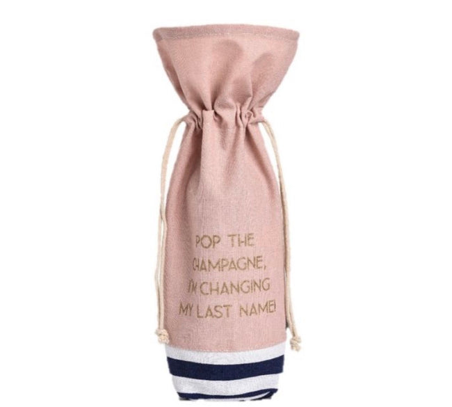 """pop the champagne I'm changing my last name"" wine bag"