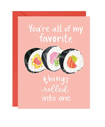 """You're all my favorite things rolled into one"" sushi card"