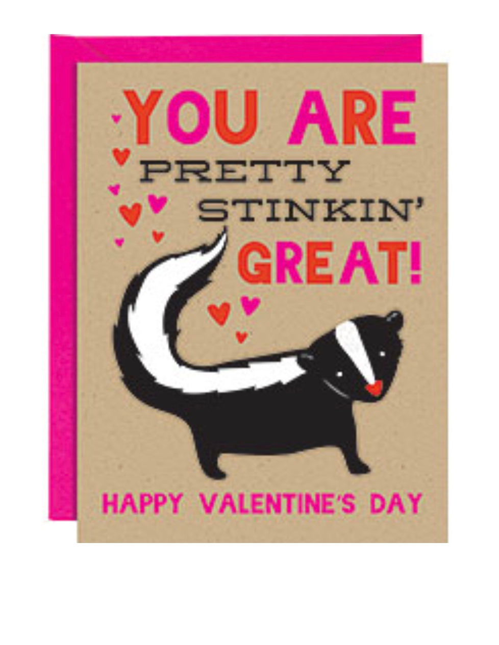 """You are pretty stinkin' great!"" Valentine's Day card with skunk"