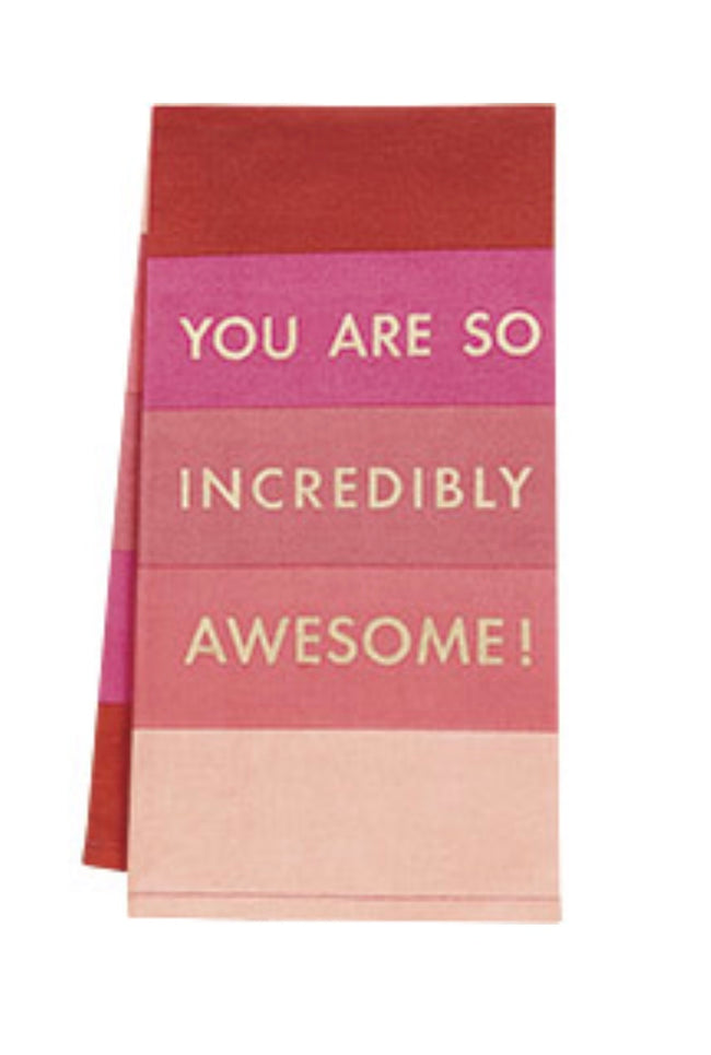 """your are so incredibly awesome"" pink ombre kitchen tea towel"