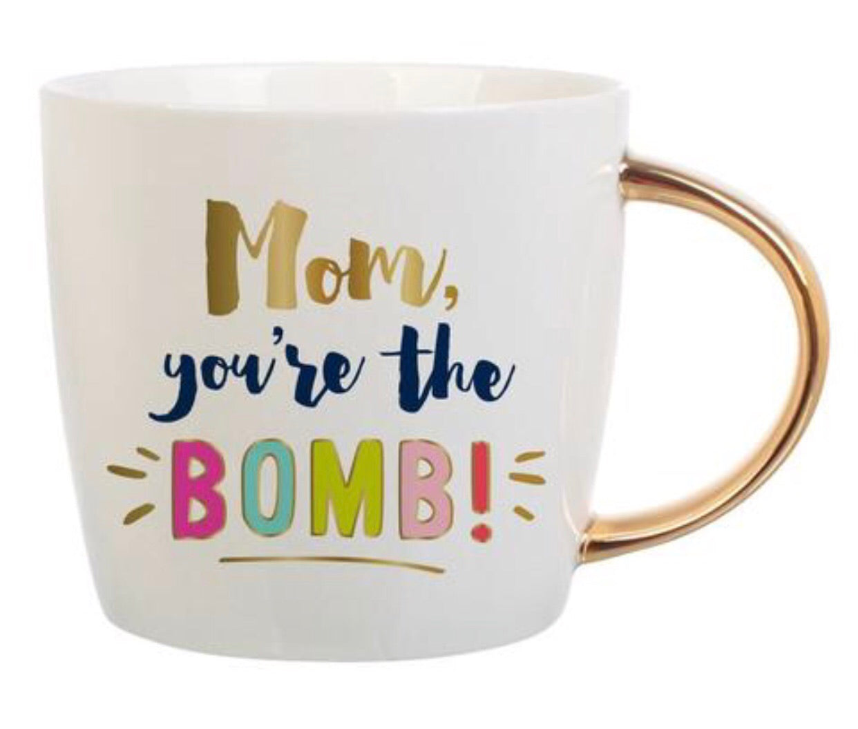 """Mom you are the bomb"" coffee mug"