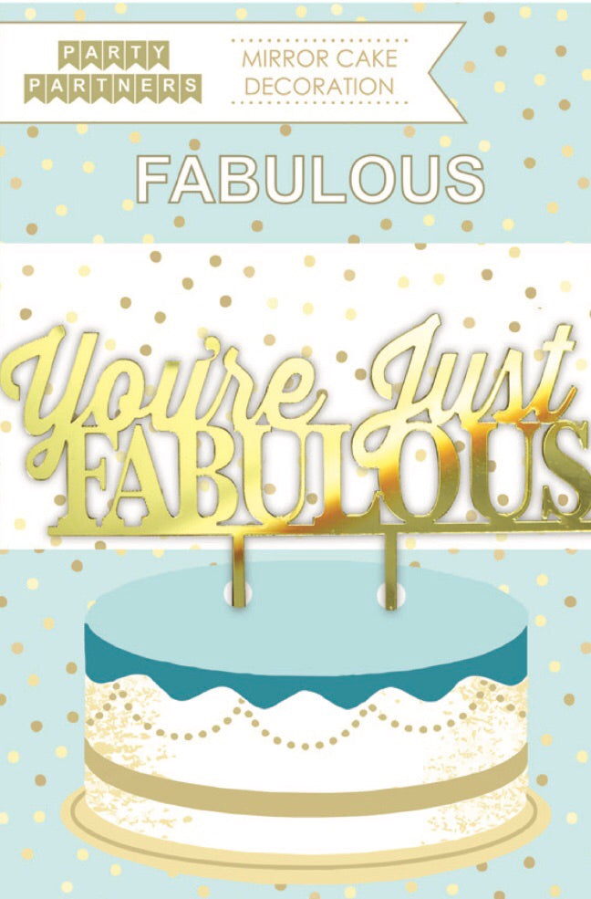 """You're Just Fabulous"" Cake topper! Great for birthday, engagement, and more"