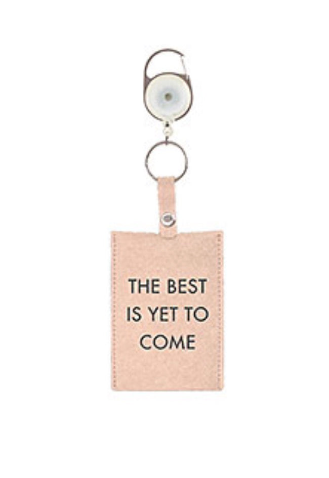 """The best is yet to come"" ID Case. Great for graduation and birthday"