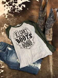 If I Cant Wear My Boots Long Sleeve ~ Olive