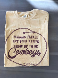 Let Your Babies Be Cowboys Tee