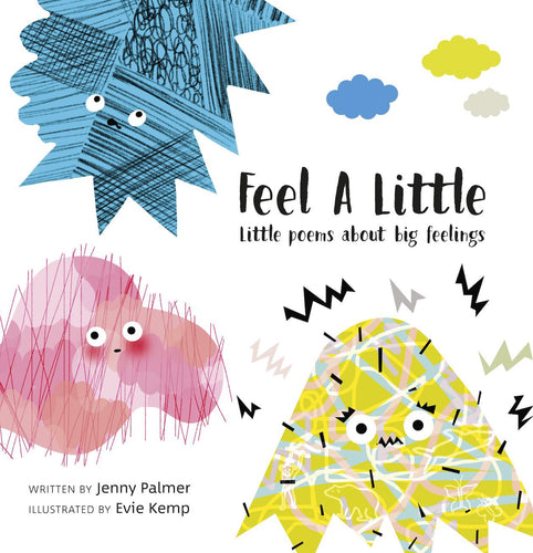 Feel A Little - Little Poems About Big Feelings