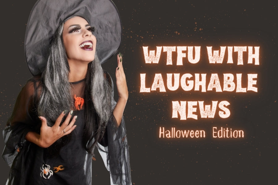 Wake the F**k Up With Laughable News: Halloween Edition