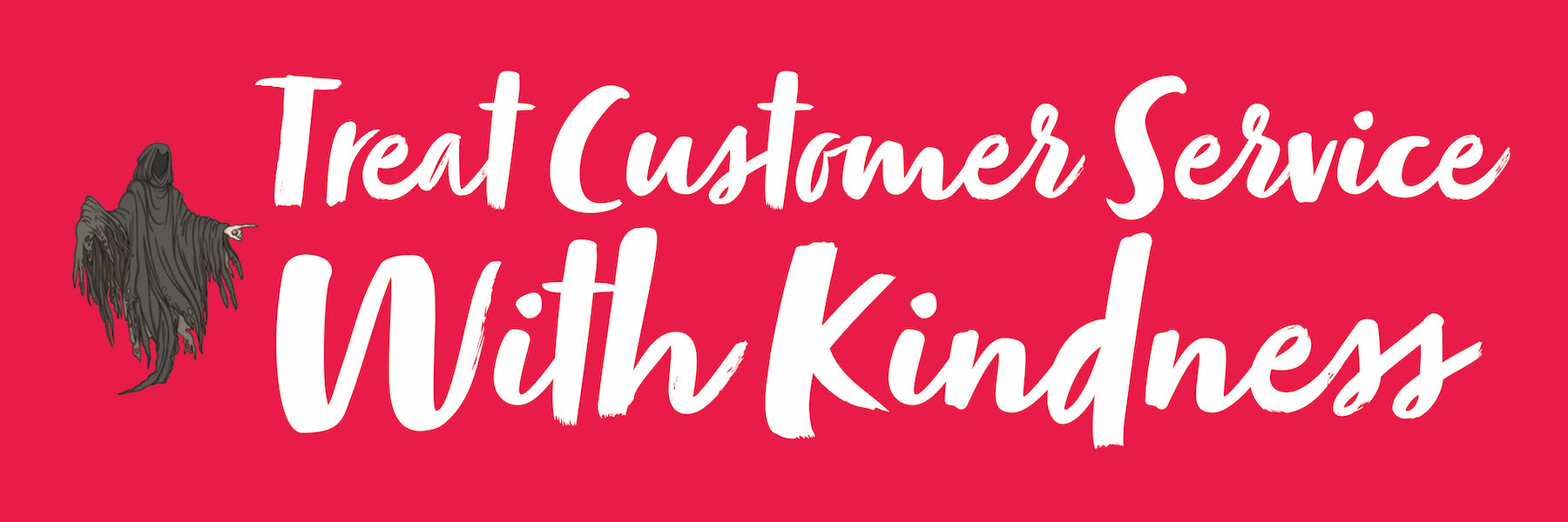 Treat Customer Service With Kindness
