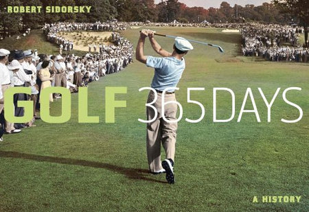 Golf 365 Days: A History - Golf Country Online