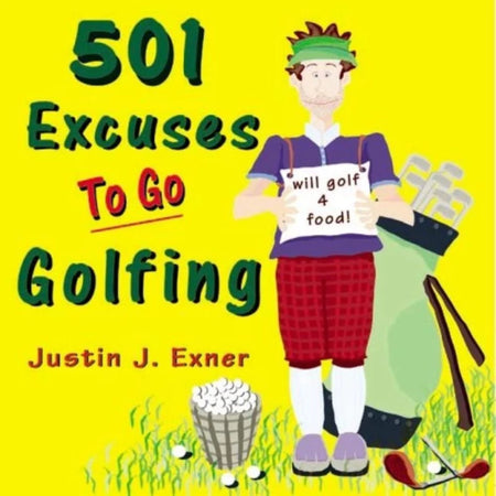 501 Excuses to Go Golfing - Golf Country Online