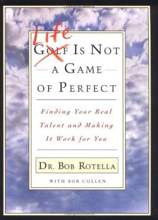 Life is Not a Game of Perfect: Finding Your Real Talent and Making It Work for You - Golf Country Online