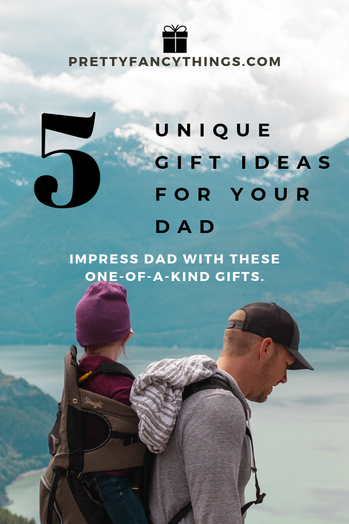 5 Unique Gifts Your Dad Will Love This Father's Day