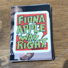 Fiona Apple was right STICKER