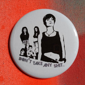 Foxfire movie inspired street art pin pinback button badge don't take any shit feminist pins anti street harassment cat calling