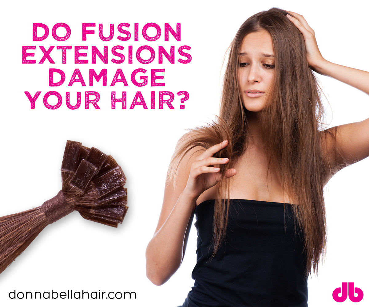 Do Fusionglue In Extensions Damage Your Hair Donna Bella Hair