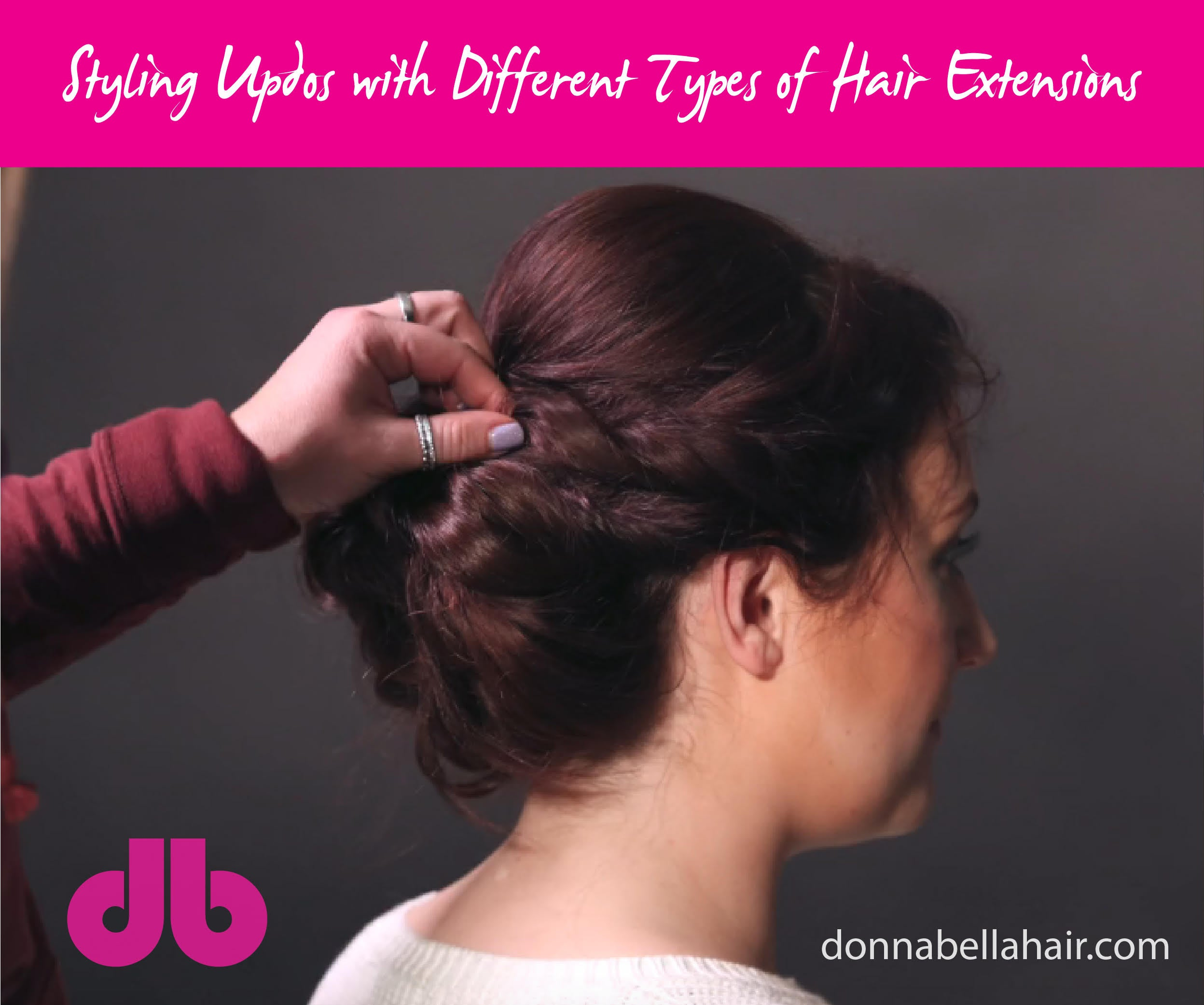 Styling Updos With Different Types Of Hair Extensions Donna Bella