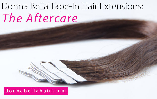 Donna Bella Tape In Hair Extensions The Aftercare