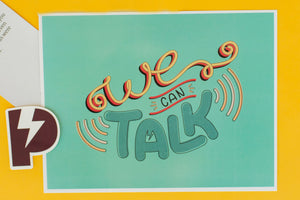 "The ""We Can Talk"" Print"