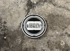 How Do You Whiskey? Coin in Silver