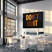 Don't Quit - Motivational wall art for office.