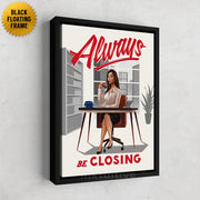 Inktuitive always be closing ABCs sales woman motivational wall canvas art - black floating frame