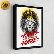 """Kings Are Made"" framed motivational canvas art."