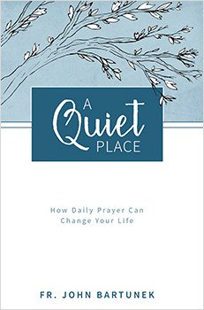 A Quiet Place - How Daily Prayer Can Change Your Life