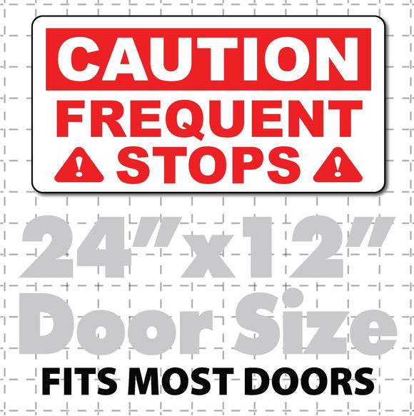 Large Caution Frequent Stops Magnet Red & White Highly Visible 24x12 magnetic sign with reflective options
