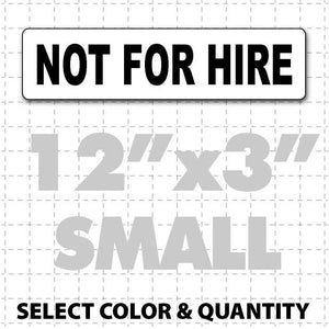 "Not for hire Sign 12"" X 3"" Magnet - Wholesale Magnetic Signs"
