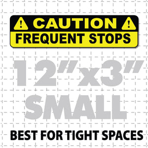 "Caution Frequent Stops Magnetic Sign 12X3"" Black and yellow. Car bumper magnet small sign for back of vehicles. High quality"