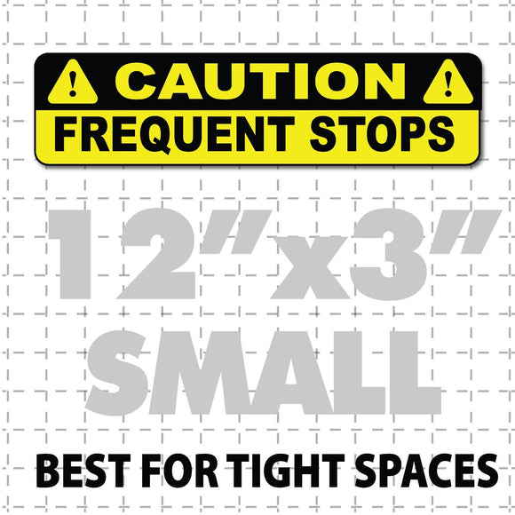 Caution Frequent Stops Magnetic Sign 12X3