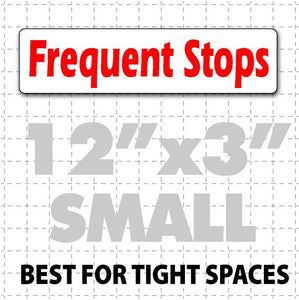 "Frequent Stops Magnet for Vehicles 12""X3"" - Wholesale Magnetic Signs"