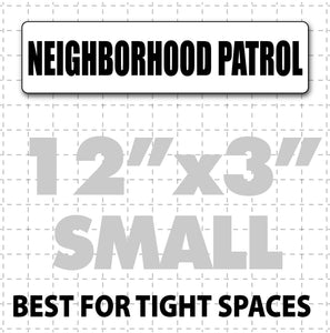 "12"" x 3"" Magnetic Neighborhood Patrol magnetic sign best for small spaces"