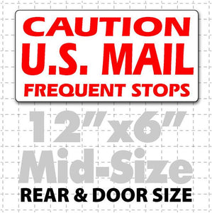"12""X6"" Caution US Mail Frequent Stops Magnetic Sign for car doors"