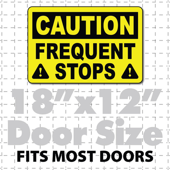 Caution Frequent Stops Magnet Black & Yellow Highly Visible 18X12