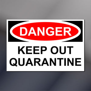 "18x12"" OSHA Danger Keep Out Quarantine Sign 