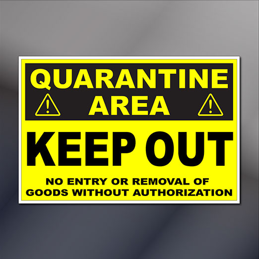Large Quarantine Area Keep Out Door Sign in Aluminum, Decal, or Magnetic Sign