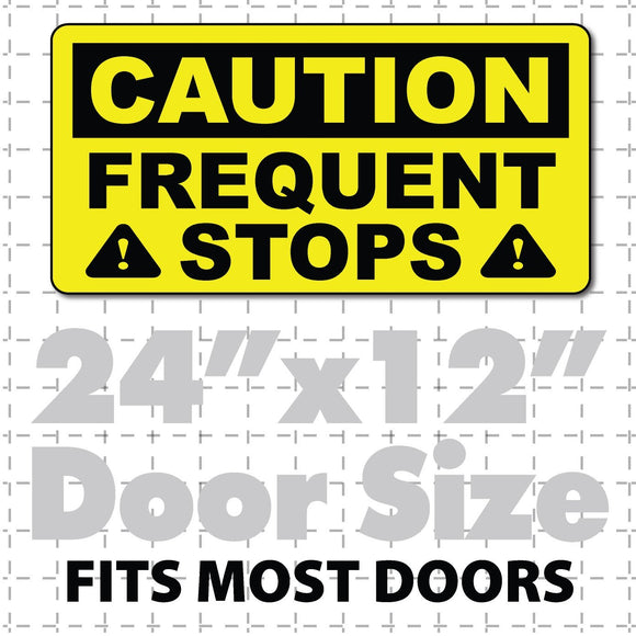 Caution frequent stop magnetic sign.Car door magnet has bright bold lettering and is visible at night with reflective option.