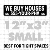 "12"" X 3"" We Buy Houses Magnetic Sign white text on black for small spaces"