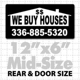 "12"" X 6"" We Buy Houses Magnetic Sign white on black with house picture"