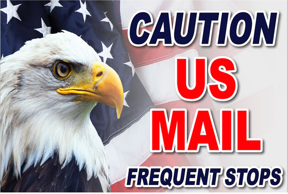 Caution US Mail Frequent Stops Full Color Eagle Magnet 18x12