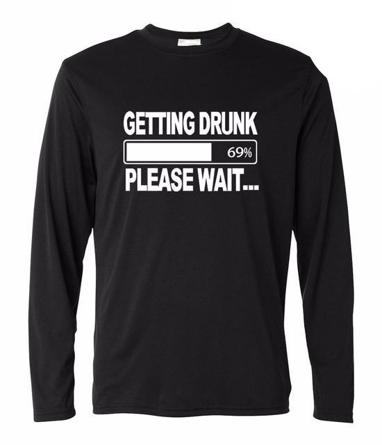 Getting Drunk Please Wait Long Sleeve Shirt