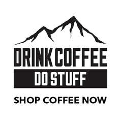 Shop Coffee Now from DRINK COFFEE DO STUFF, Lake Tahoe's specialty coffee roaster.