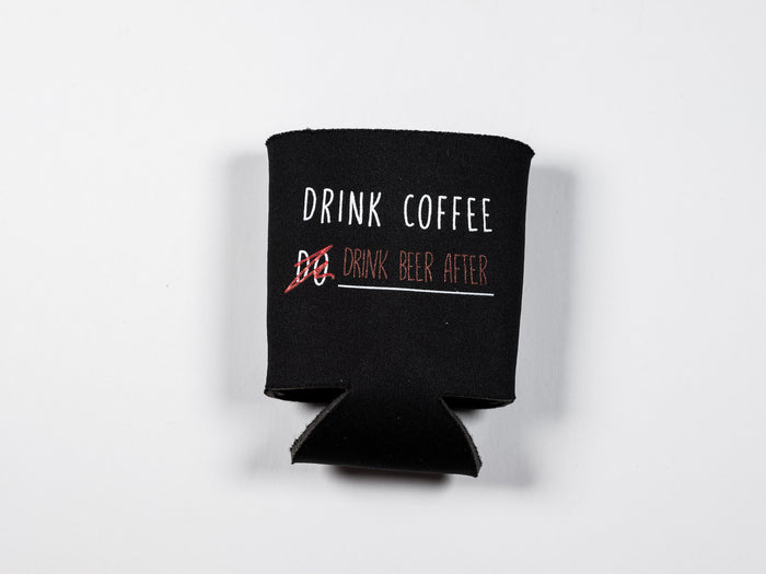 Drink Beer After Koozie from DRINK COFFEE DO STUFF, Lake Tahoe's specialty coffee roaster.