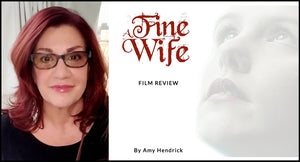 """A Fine Wife"" Movie Review - Amy Hendrick"