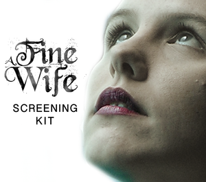 """A Fine Wife"" Educational License & Screening Kit"