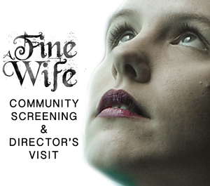"""A Fine Wife"" Community Screening with Producer/Director Speaking"