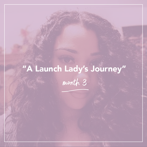 A Launch Lady's Journey :: Month 3