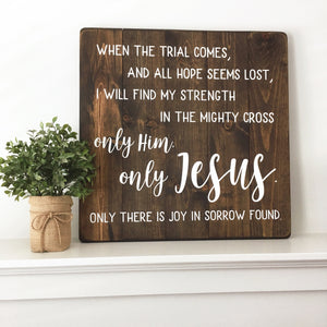 Only Him, only Jesus